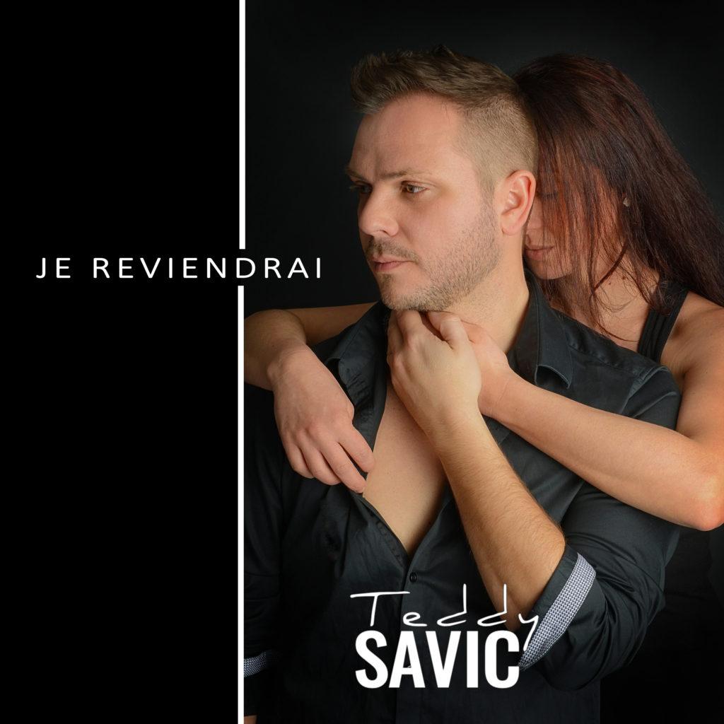 Teddy Savic - Je reviendrai